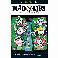 Mad Libs - Field Trip