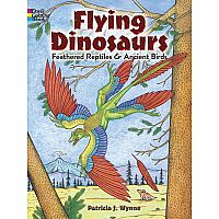 Flying Dinosaurs Coloring Book: Feathered Reptiles and Ancient Birds