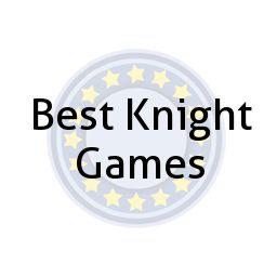 Best Knight Games